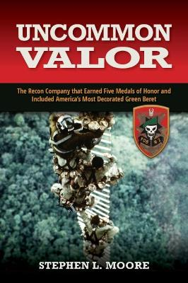 Uncommon Valor by Stephen L. Moore