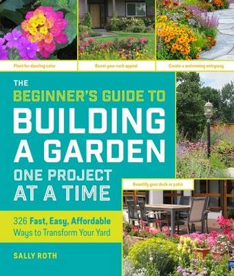 The Beginners Guide to Starting a Garden by Roth Sally