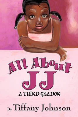 All about Jj by Tiffany Johnson