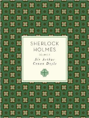 Sherlock Holmes, Volume 3 by Sir Arthur Conan Doyle
