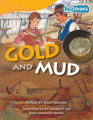Blueprints Upper Primary A Unit 4: Gold and Mud by Sally Odgers