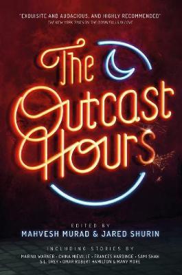 The Outcast Hours by Mahvesh Murad