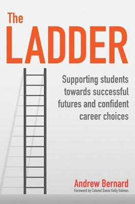 The Ladder: Supporting students towards successful futures and confident career choices by Andrew Bernard