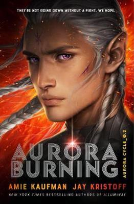 Aurora Cycle: #2 Aurora Burning (HB) by Amie Kaufman