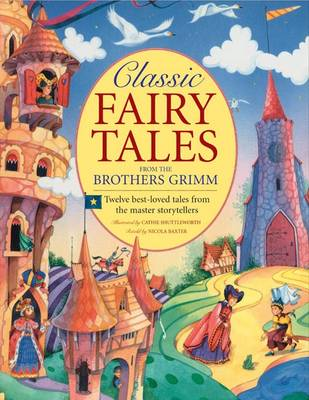 Classic Fairy Tales from the Brothers Grimm by Nicola Baxter