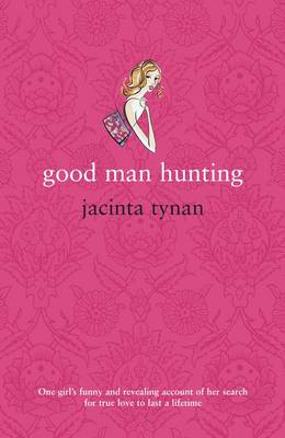 Good Man Hunting by Jacinta Tynan