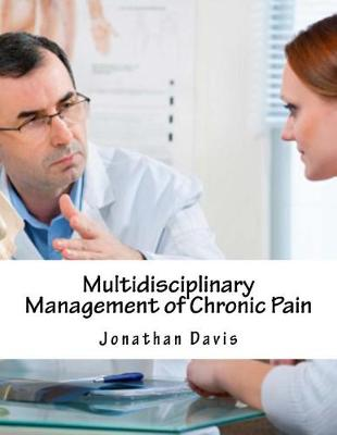 Multidisciplinary Management of Chronic Pain by Jonathan Davis