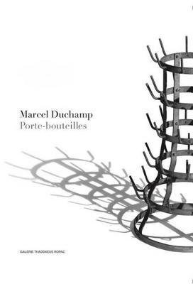 Marcel Duchamp: Porte-Bouteilles by Marcel Duchamp