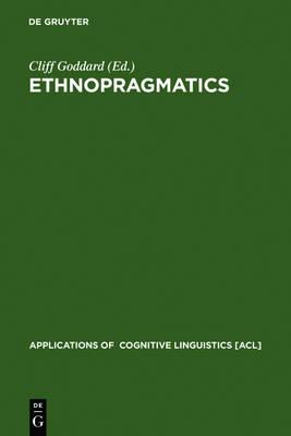 Ethnopragmatics by Cliff Goddard