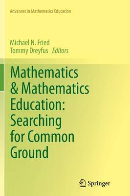 Mathematics & Mathematics Education: Searching for Common Ground by Michael N. Fried