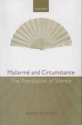 Mallarme and Circumstance by Roger Pearson