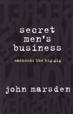 Secret Men's Business by John Marsden