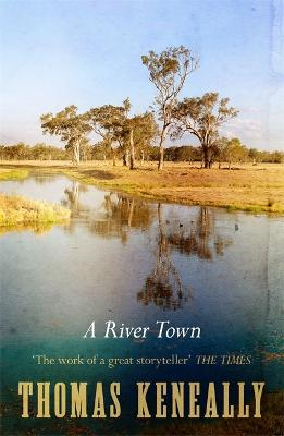 A River Town by Thomas Keneally