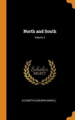 North and South; Volume 2 by Elizabeth Cleghorn Gaskell