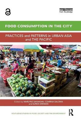 Food Consumption in the City: Practices and patterns in urban Asia and the Pacific book