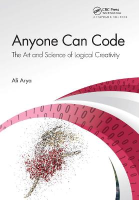 Anyone Can Code: The Art and Science of Logical Creativity book