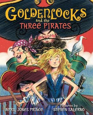 Goldenlocks and the Three Pirates by April Jones Prince