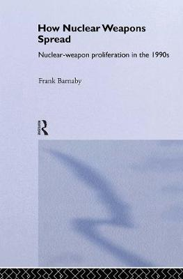 How Nuclear Weapons Spread by Dr. Frank Barnaby