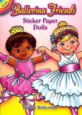 Ballerina Friends Sticker Paper Dolls by Robbie Stillerman