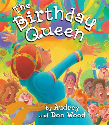 Birthday Queen by Audrey Wood