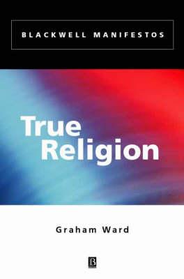 True Religion by Graham Ward