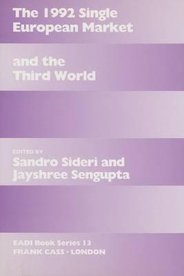 The 1992 Single European Market and the Third World by Jati Sengupta