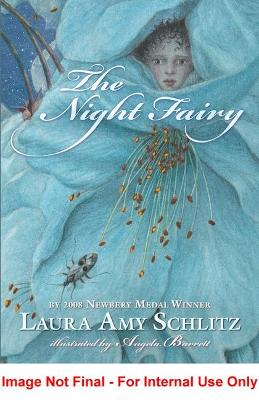 The Night Fairy by Schlitz Laura Amy