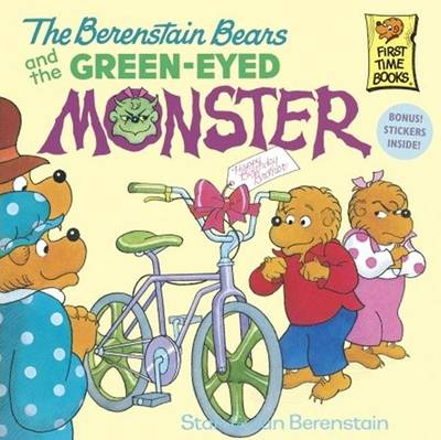 Berenstain Bears and the Green-Eyed Monster by Stan Berenstain