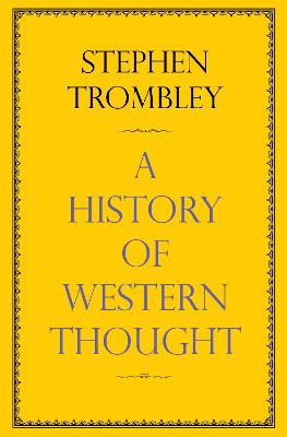 A History of Western Thought by Stephen Trombley