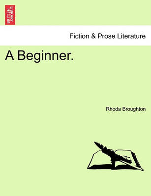 A Beginner. by Rhoda Broughton