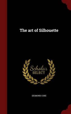 Art of Silhouette by Desmond Coke