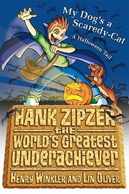 Hank Zipzer Bk 10: My Dog's A Scaredy-Ca by Henry Winkler