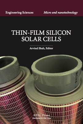 Thin-Film Silicon Solar Cells by Arvind Victor Shah