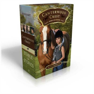 Canterwood Crest Stable of Stories: Take the Reins; Behind the Bit; Chasing Blue; Triple Fault by Jessica Burkhart