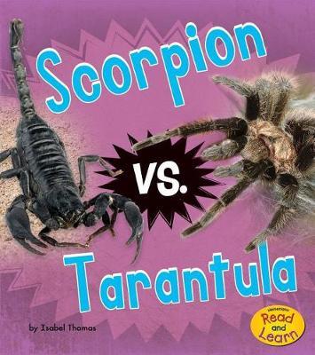 Scorpion vs. Tarantula by Isabel Thomas