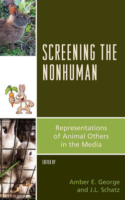 Screening the Nonhuman by Amber E. George