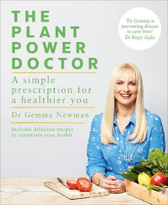 The Plant Power Doctor: A simple prescription for a healthier you (Includes delicious recipes to transform your health) by Dr Gemma Newman