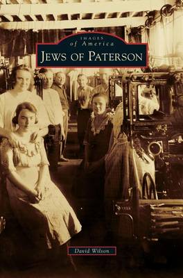 Jews of Paterson by David Wilson