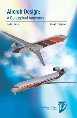 Aircraft Design: A Conceptual Approach: And RDSwin Student SET by Daniel Raymer