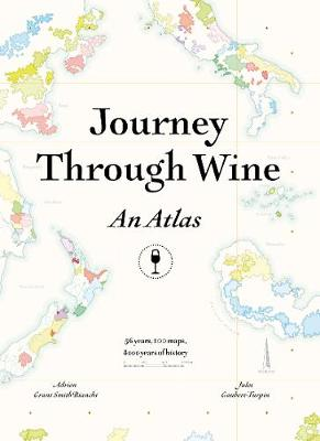 Journey Through Wine: An Atlas by Adrien Grant Smith Bianchi