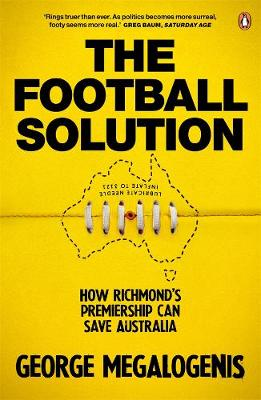 The Football Solution: How Richmond's premiership can save Australia book