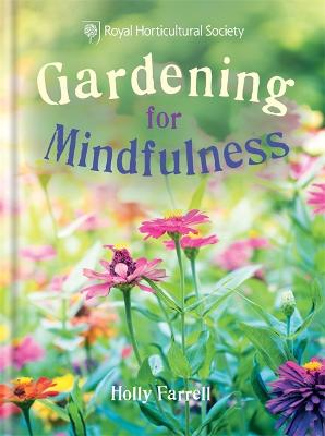 RHS Gardening for Mindfulness by Holly Farrell