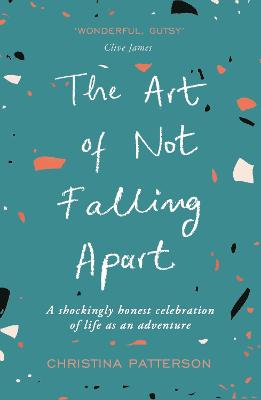 Art of Not Falling Apart by Christina Patterson