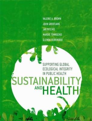Sustainability and Health by Valerie A. Brown