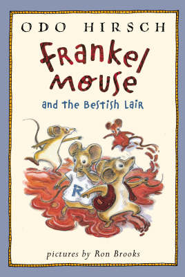Frankel Mouse and the Bestish Lair by Odo Hirsch