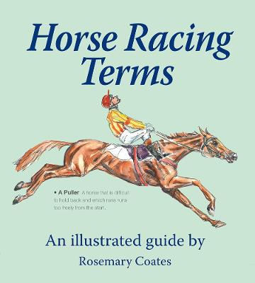 Horse Racing Terms: An illustrated guide by Rosemary Coates