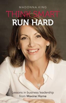 Think Smart Run Hard by Madonna King