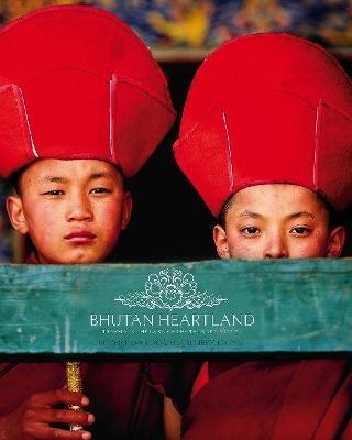 Bhutan Heartland: Travels In The Land Of The Thunder Dragon by Robert van Koesveld