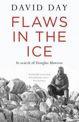 Flaws In The Ice: In Search Of Douglas Mawson book