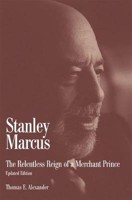 Stanley Marcus by Thomas E. Alexander
